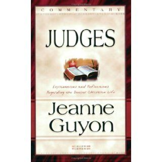 Comments on the Book of Judges: With Reflections and Explanations Regarding the Deeper Christian Life: Jeanne Guyon: 9780940232556: Books