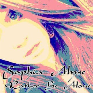 Rather Be Alone (DJ Swoon Remix): Sophia Alyse: MP3 Downloads