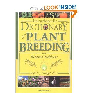 Encyclopedic Dictionary of Plant Breeding and Related Subjects: 9781560229506: Science & Mathematics Books @