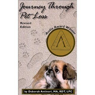 Journey Through Pet Loss   Revised Edition 2000 MA Deborah Antinori 9780966884814 Books