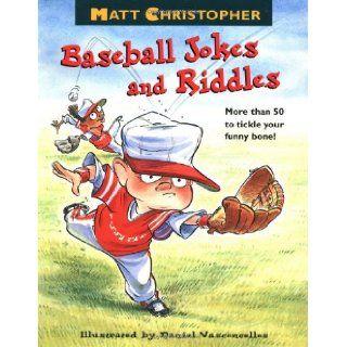 Matt Christopher's Baseball Jokes and Riddles (9780316140812): Matt Christopher, Daniel Vasconcellos: Books