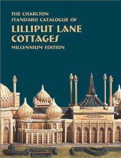 Lilliput Lane Cottages (3rd Edition)   The Charlton Standard Catalogue: Tom Power, Annette Power: 9780889682221: Books