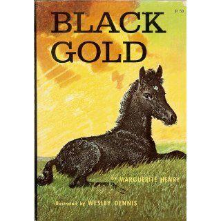 Black Gold: Marguerite Henry, Wesley Dennis: 9780689715624: Books