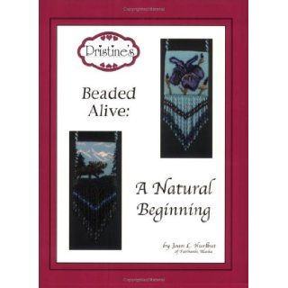 Pristine's Beaded Alive: A Natural Beginning: Joan L. Hurlbut: 9780976000501: Books
