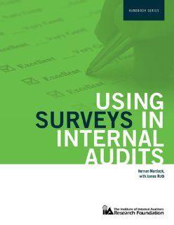 Using Surveys in Internal Audits (The Iia Research Foundation Handbook) Hernan Murdock DBA CIA with James Roth PhD CIA CCSA 9780894136771 Books