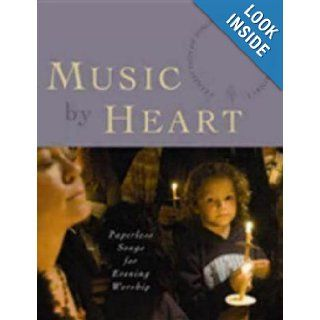 Music by Heart: Paperless Songs for Evening Worship: Church Publishing: 9780898695908: Books