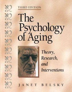 The Psychology of Aging: Theory, Research, and Interventions (9780534359126): Janet K. Belsky: Books