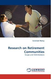 Research on Retirement Communities: Scope and Delimitations: Levenson Nancy: 9783838340746: Books
