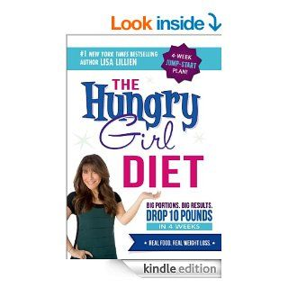 The Hungry Girl Diet: Big Portions. Big Results. Drop 10 Pounds in 4 Weeks eBook: Lisa Lillien: Kindle Store