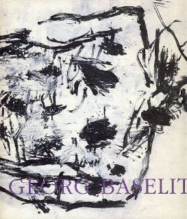 Georg Baselitz: Recent paintings: Georg Baselitz: 9781878283221: Books