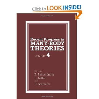 Recent Progress in Many Body Theories: Volume 4: H. Mitter, E. Schachinger, H. Sormann: 9781461357940: Books