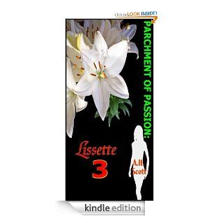 Parchment Of Passion: Lissette 3   Kindle edition by A.H. Scott. Literature & Fiction Kindle eBooks @ .