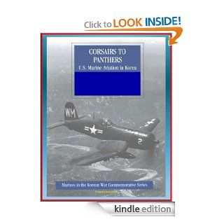 Marines in the Korean War Commemorative Series Corsairs to Panthers   U.S. Marine Aviation in Korea   Tigercat, F4, Night Fighter Squadrons, 1st Marine Aircraft, Bell and Sikorsky Helicopters eBook U.S.  Military, Department of  Defense (DoD), U.S. Marin
