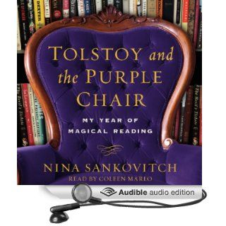 Tolstoy and the Purple Chair My Year of Magical Reading (Audible Audio Edition) Nina Sankovitch, Coleen Marlo Books