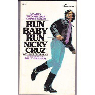 Run Baby Run: Nicky Cruz, Jamie Buckingham: 9780882706306: Books