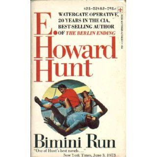 Bimini Run: E. Howard Hunt: Books