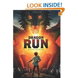 Dragon Run: Patrick Matthews: 9780545450683: Books