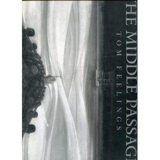 The Middle Passage: White Ships/ Black Cargo: Tom Feelings, John Henrik Clarke: 9780803718043: Books