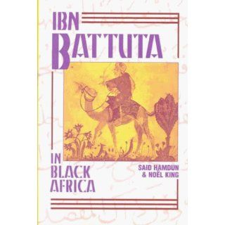 Ibn Battuta in Black Africa (World History) (9781558760882): Ibn Battuta, Said Hamdun, Noel King: Books