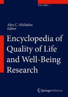 Encyclopedia of Quality of Life and Well Being Research (9789400707528): Alex C. Michalos: Books