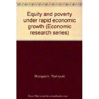 Equity and poverty under rapid economic growth: The Japanese experience (Economic research series / Institute of Economic Research, Hitotsubashi University): Toshiyuki Mizoguchi: 9784314004282: Books