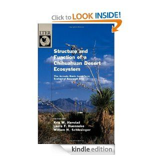 Structure and Function of a Chihuahuan Desert Ecosystem The Jornada Basin Long Term Ecological Research Site (The Long Term Ecological Research Network Series) eBook Kris M. Havstad, Laura F. Huenneke, William H. Schlesinger Kindle Store