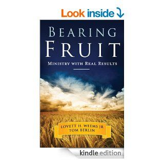 Bearing Fruit: Ministry with Real Results eBook: Lovett Weems: Kindle Store