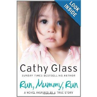 Run, Mummy, Run: Cathy Glass: 9780007299287: Books