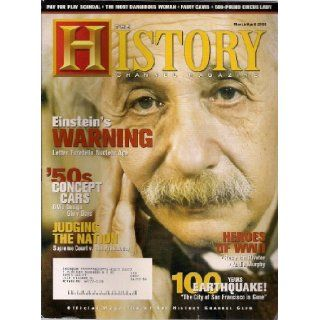 History Channel Magazine March/April 2006 issue Albert Einstein. Warning Letter Fortells Nuclear Age. '50's Concept Cars. GM's Design Glory Days.: History Channel Magazine March/April 2006 issue Albert Einstein Warning Letter Fortells Nuclear A