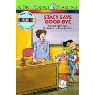Stacy Says Goodbye (New Kids of Polk Street School): Patricia Reilly Giff: 9780440401353:  Kids' Books