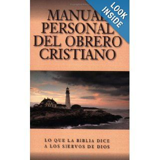 Manual Personal del Obrero Cristiano What the Bible Says to the Minister (Spanish Edition) Leadership Min Worldwide 9780825410192 Books