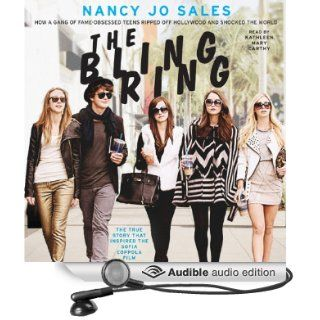 The Bling Ring: How a Gang of Fame Obsessed Teens Ripped Off Hollywood and Shocked the World (Audible Audio Edition): Nancy Jo Sales, Kathleen Mary Carthy: Books