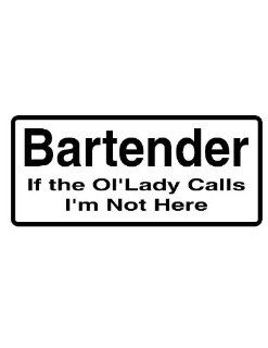 """8"""" printed Bartender funny saying bumper sticker decal for any smooth surface such as windows bumpers laptops or any smooth surface.: Everything Else"""