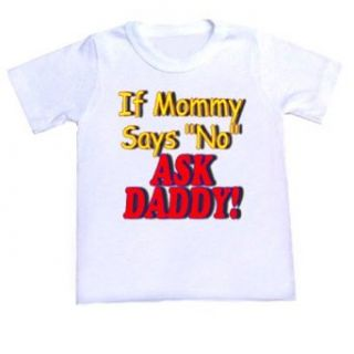 If Mommy Says NoPersonalized Baby/Toddler T Shirt (6M): Clothing