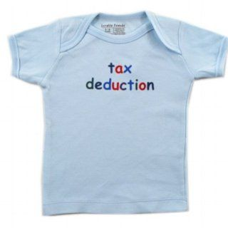 Baby Says T Shirt   Tax Deduction, 0 3 months: Infant And Toddler Apparel: Baby