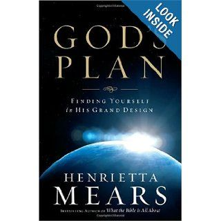 God's Plan: Discover What the Bible Says About Finding Yourself in His Grand Design: Dr. Henrietta Mears: Books