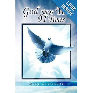 God Says Yes 91 Times: Mary Ardissone: 9781441534408: Books