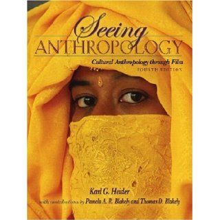 Seeing Anthropology Cultural Anthropology Through Film (with Ethnographic Film Clips DVD) (4th Edition) 4th Edition ( Paperback ) by Heider, Karl G.; Blakely, Pamela A.R.; Blakely, Thomas D. pulished by Allyn & Bacon Karl G. Heider Books