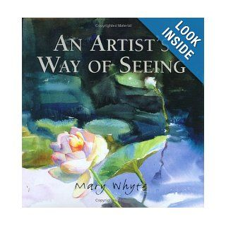 An Artist's Way Of Seeing: Mary Whyte: Books
