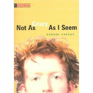 Not As Crazy As I Seem: George Harrar: Books