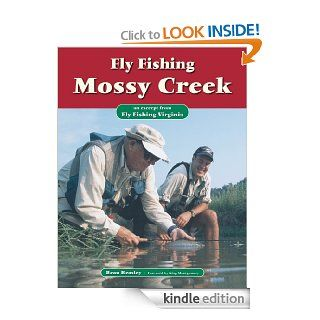Fly Fishing Mossy Creek: An Excerpt from Fly Fishing Virginia eBook: Beau Beasley, King Montgomery, Pete Chadwell: Kindle Store