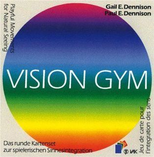 Vision Gym: Playful Movements for Natural Seeing: Paul Dennison: 9783932098185: Books
