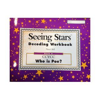 Seeing Stars Decoding Workbook: Book 4 CCVCC Who is Poe?: Nanci Bell: 9780945856177: Books
