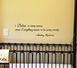 I believe in being strong when everything seems to be going wrong. Audrey Hepburn Vinyl wall art Inspirational quotes and saying home decor decal sticker steamss
