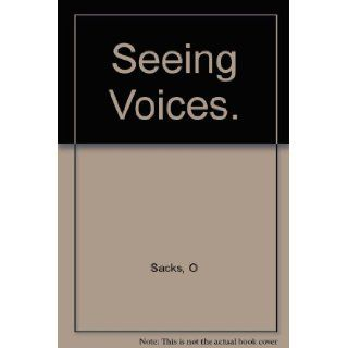 Seeing Voices.: O Sacks: Books