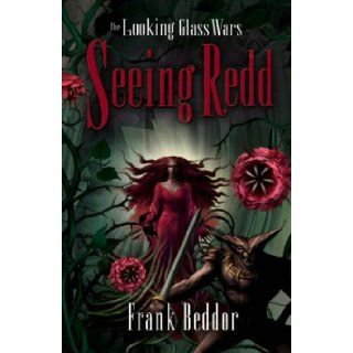 Seeing Redd (The Looking Glass Wars): Frank Beddor: 9781405209885: Books