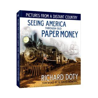Pictures From a Distant Country Seeing America Through Old Paper Money Richard Doty 9780794832551 Books