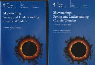 The Great Courses   Skywatching: Seeing and Understanding Cosmic Wonders: Alex Filippenko: Movies & TV