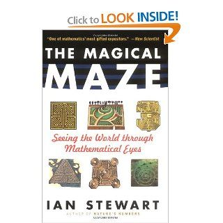 The Magical Maze: Seeing the World Through Mathematical Eyes: Ian Stewart: 9780471350651: Books