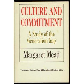 Culture and Commitment: A Study of the Generation Gap: Margaret Mead: 9780370013329: Books